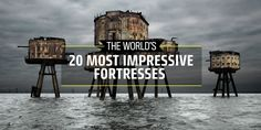The World's 20 Most Impressive Fortresses - Mighty military strongholds from ancient castles to modern innovations.