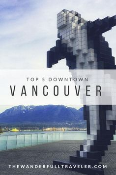 Exploring Downtown Vancouver Top 5 - The Wanderfull Traveler Canada Destinations, Amazing Destinations, Best Places To Travel, Cool Places To Visit, Vancouver Things To Do, Canada Travel, Canada Trip, Discover Canada, Downtown Vancouver