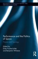 Performance and the politics of space : theatre and topology / edited by Erika Fischer-Lichte and Benjamin Wihstutz