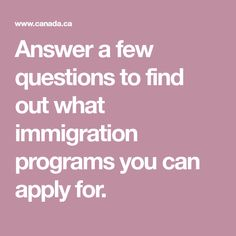 Answer a few questions to find out what immigration programs you can apply for. Immigration Officer, Any Job, Canada, Citizenship, Total Body, How To Find Out, Told You So, How To Apply, This Or That Questions
