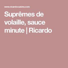 Suprêmes de volaille, sauce minute   Ricardo
