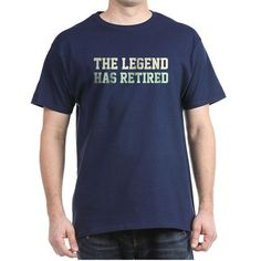 The Legend Has Retired T-Shirt  The Legend Has Retired. Funny retiring humor saying for those who are retired on any jobs. Light colors.