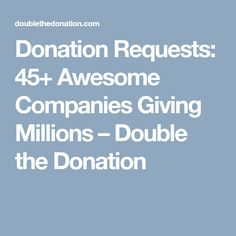 Donation Requests: Awesome Companies Giving Millions – Double the Donation Nonprofit Fundraising, Fundraising Ideas, Church Fundraisers, Donation Request, Charitable Contributions, Grant Writing, Raffle Baskets, Relay For Life, Silent Auction