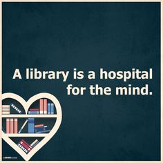 A library is a hospital for the mind.  #quote #quotes #cite #citation #citations #wisequotes #word #words #wisewords #saying #poems
