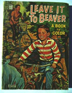 Leave It To Beaver Coloring book Little Golden Books, Little Books, Good Books, Vintage Magazines, Vintage Ads, The Dot Book, 60s Tv Shows, Leave It To Beaver, Vintage Coloring Books