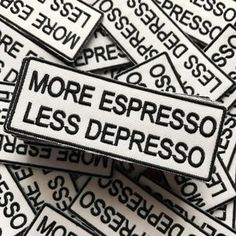 "Mogumi Club – Espresso Patch / ""more espresso less depressed"" badge / applique – Famous Last Words Cute Patches, Pin And Patches, Jacket Patches, Embroidery Patches, Stress, Cute Pins, Fashion Quotes, Pin Badges, Applique"