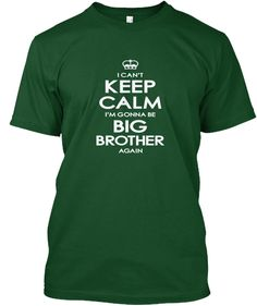I'm Gonna Be Big Brother Again  Forest Green  áo T-Shirt Front