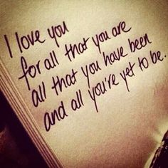 I have told you this before and I'll tell you again.....i love you for all you are and all you're going to be........#143AMB