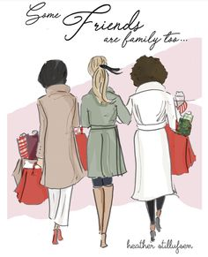 Good Morning Quotes Discover Some Friends are Family too - Friendship Cards - Fashion Illustration - Art for Women - Quotes for Women - Art for Women Girl Friendship, Friendship Cards, Friendship Quotes, Friends Family, True Friends, Best Friends, Girl Quotes, Woman Quotes, Bff Quotes
