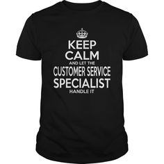 CUSTOMER SERVICE SPECIALIST Keep Calm And Let The Handle It T-Shirts, Hoodies. BUY IT NOW ==► https://www.sunfrog.com/LifeStyle/CUSTOMER-SERVICE-SPECIALIST--KEEPCALM-Black-Guys.html?id=41382