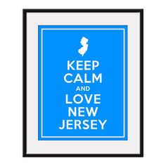 Keep Calm and Love NEW JERSEY  11x14 State by AustinCreations, $12.95