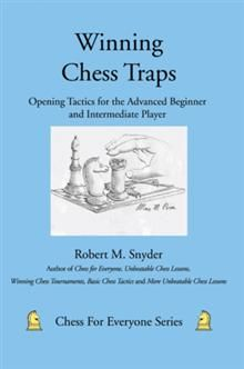 In Winning Chess Traps nationally-renowned chess coach Robert M. Snyder takes his Chess for Everyone book a step further by covering sixty-four additional opening traps.