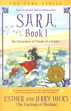 Sara, Book 1: The Foreverness of Friends of a Feather, by Esther & Jerry Hicks