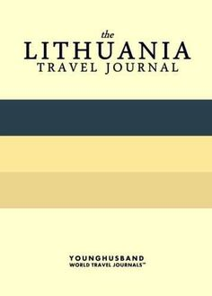 The Lithuania Travel Journal