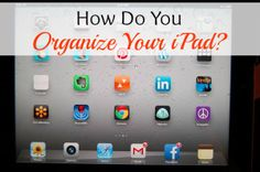 Ask The Organizer: How Do You Organizing Your iPad? | Organize 365
