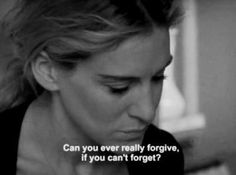 Can you ever really forgive, if you can't forget???  Excellent question...