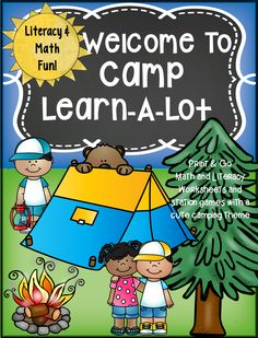 Welcome to Camp Learn - A - Lot Literacy and Math Fun with a cute camping theme.