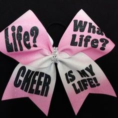 Life? What Life? Cheer is my LIFE! Cheer Bow