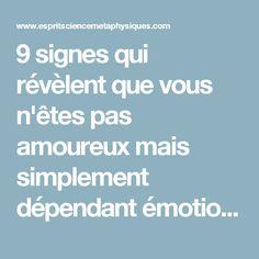 9 signes qui révèlent que vous n'êtes pas amoureux mais simplement dépendant émotionnellement