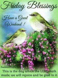 Have a great weekend weekend friday quotes friday blessings friday pictures friday quotes and sayings Friday Morning Quotes, Good Morning Sunday Images, Good Morning God Quotes, Good Morning Happy Friday, Good Morning Prayer, Good Morning Flowers, Good Morning Love, Its Friday Quotes, Good Morning Messages