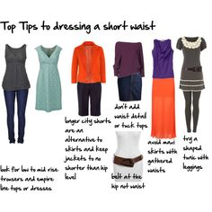"""top tips to dressing a short waist"" by imogenl on Polyvore.  yes, I know.  but it's often hard to find stuff."