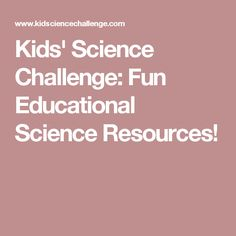 Kids' Science Challenge: Fun Educational Science Resources!