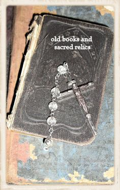LOVE old books and relics!
