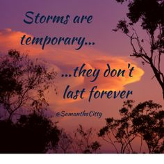 Storms are temporary; a testimony of God's faithfulness through depression.