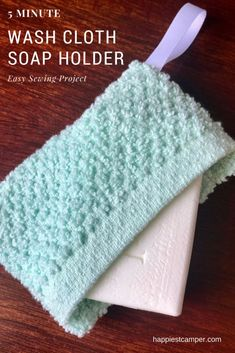 Sewing For Beginners Projects 5 Minute Wash Cloth Soap Holder Easy Sewing Project - Make a wash cloth soap holder in 5 minutes! This easy sewing project will make your soap easier to hold and use until the very end. Easy Sewing Projects, Sewing Projects For Beginners, Sewing Hacks, Sewing Tutorials, Sewing Crafts, Sewing Tips, Sewing Basics, Diy Projects, Leftover Fabric