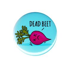 Dead Beet Pinback Button Badge Pin 44mm 1.75  Cute Funny Joke Pun Foodie Cartoon