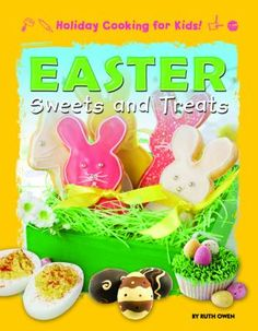 """""""Contains recipes with step-by-step instructions for making Easter treats, including Easter bunny cookies, carrot cake, cupcakes, deviled eggs, brunch eggs, and homemade chocolate eggs"""""""
