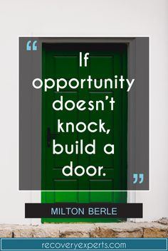Inspirational Quotes: If opportunity doesn't knock, build a door   motivation, success, inspiration, personal development, quote, life     Follow: https://www.pinterest.com/recovery_expert/