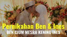 LIPUTAN EKSKLUSIF, Pernikahan Ben Kasyafani Dan Ines, BEN CIUM MESRA KEN...