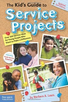 The Kid's Guide to Service Projects: Over 500 Service Ideas for Young People Who Want to Make a Difference. Perfect for Cub Scouts! Girl Scout Leader, Girl Scout Troop, Brownie Girl Scouts, Cub Scouts, Service Projects For Kids, Community Service Projects, Service Ideas, Service Club, School Projects
