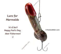 1. ENGLISH / 2. ESPAÑOL (ver más adelante) / 3. DEUTSCH (s.u.) / 4. БЪЛГАРСКИ (вж. по-долу)1. Lure for Mermaids - Happy Fool's Day! ;)2. Señuelo para Sirenas - Feliz Día de las Bromas de Abril ! ;)http://www.realwobbler.com/es/module/smartblog/details?id_post=83. Wobbler für Nixen! April, april! ;)http://www.realwobbler.com/de/module/smartblog/details?id_post=84. #Воблер за русалки - Честит 1 април! ;)http://www.realwobbler.com/en/fishingblog/8_Penis-Fishing-Lure.html