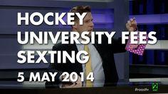 The Roast - 5 May 2014: Hockey, University Fees, & Sexting #auspol