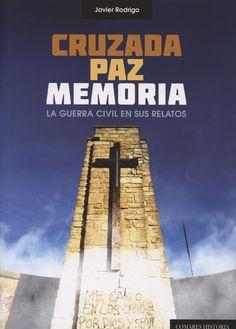 Cruzada, paz, memoria : la guerra civil en sus relatos, 2013  http://absysnet.bbtk.ull.es/cgi-bin/abnetopac01?TITN=508495