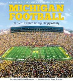Michigan Football: A History of the Nation's Most Winningest Program