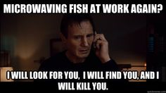 One of my co-workers ALWAYS brings fish!