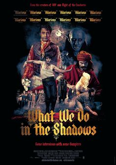 What We Do in the Shadows (2014) is a New Zealand mockumentary movie that is about vampires who live together in Wellington, New Zealand. <<By far the best vampire movie I've ever seen!!!!