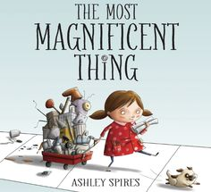 "This is Stop Motion Animation of the book ""The Most Magnificent Thing"" written and illustrated by Ashley Spires. Ripped Apart and animated by students at Elm..."