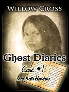 Amazon.com: Ghost Diaries, Case #1- Sarah Beth Hawkins eBook: Willow Cross, Covers by Magical Design, Melissa M. Ringsted: Kindle Store