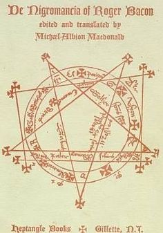 """Ceremonial Magick:  """"De Nigromancia of Roger Bacon,"""" edited and translated by Michael Albion Macdonald."""
