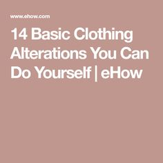14 Basic Clothing Alterations You Can Do Yourself | eHow