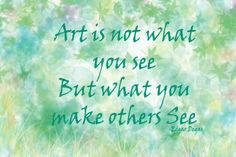 Art by- Heather Paranuk, Edgar Degas quote