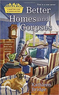 Current Obsession: Cozy Mysteries: Better Homes and Corpses, by Kathleen Bridge Cozy Mysteries, Best Mysteries, Murder Mysteries, I Love Books, Good Books, Books To Read, My Books, Reading Books, Library Books