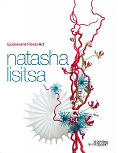 New Book by Natasha Lisitsa. Exuberant Floral Art
