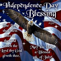 Independence Day Blessing  4th of july fourth of july happy 4th of july 4th of july quotes happy 4th of july quotes 4th of july images fourth of july quotes fourth of july images fourth of july pictures happy fourth of july quotes