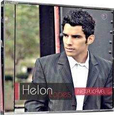"""Download Gospel Grátis: Helon Lopes disponibiliza músicas de trabalho do CD """"Inexplicável"""""""