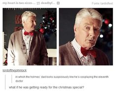In which Sherlock's dad looks suspiciously like he was cosplaying the 11th doctor.  #headcanonaccepted